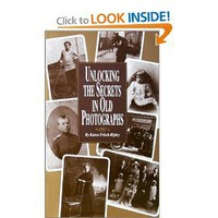 Amazon.com: Unlocking the Secrets in Old Photographs (9780916489502): Karen Frisch-Ripley: Books
