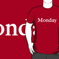 Day of the Week Tee! - Monday T-Shirts  Hoodies