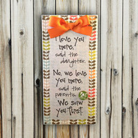 "Daughter/Parents Love You More, Saw You First - 6x12"" Plaque - Wall Decor"