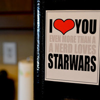 Funny Magnets - I Love You even more then a Nerd Loves Star Wars - Hillarious Funny Adult Novelty Fridge Refrigerator Magnet