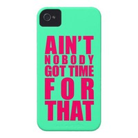 Ain't Nobody Got Time For That iPhone 4/4S Case from Zazzle.com