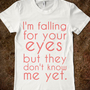 I&#x27;m Falling For Your Eyes.. (kiss me lyrics.) - 