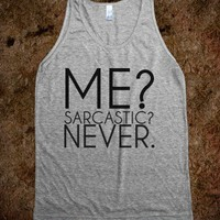 Me? Sarcastic? Never? - Kayla's Graphic Tees