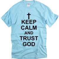 KEEP CALM AND TRUST GOD ...