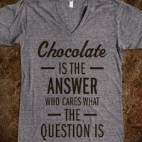 Chocolate Is The Answer (V Neck) - The Coffee Shop