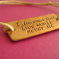 Les Miserables Bracelet - I dreamed that love would never die - tie on cotton cord bracelet