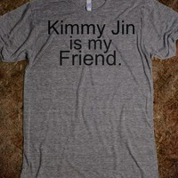 Kimmy Jin is my Friend