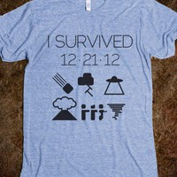 I survived 12/21/12 - 2012 End of the World