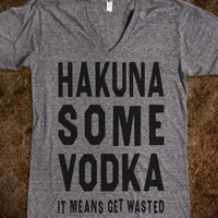 Hakuna Some Vodka (V Neck)