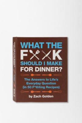 UrbanOutfitters.com > What the F*ck Should I Make For Dinner By Zach Golden