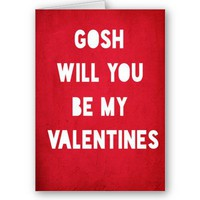 Gosh, Be Mine Valentines Day Card from Zazzle.com