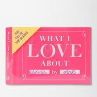 What I Love About You By Knock Knock- Assorted One