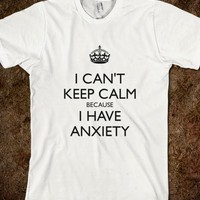 I Can't Keep Calm Because I Have Anxiety-Unisex White Tank