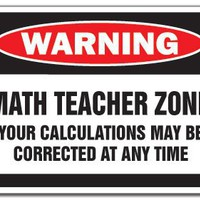 MATH TEACHER ZONE Warning Sign school supplies funny