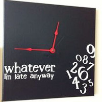 whatever, I'm late anyway clock black w/ red hands