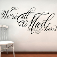 Alice in Wonderland Cheshire Cat We&#x27;re All Mad Here Wall Decal Lettering Sticker