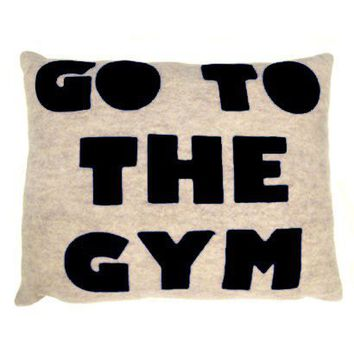 Go To The Gym Pillow - Pillows - Bedding