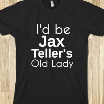 I'd be Jax Teller's Old LAdy-Unisex Black T-Shirt