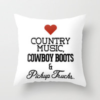 Love Country Music, Cowboy Boots &amp; Pickup Trucks Throw Pillow by RexLambo | Society6