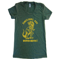 Womens Dinosaurs Are Dinomite T Shirt - American Apparel Tshirt - S M L XL (20 Color Options)
