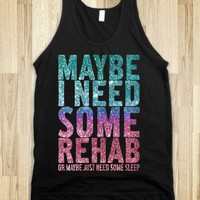 Maybe I Need Some Rehab