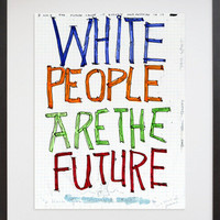 20x200 | Skin Set Drawing: White People Are the Future, by William Pope.L