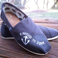I Refuse To Sink TOMS by StellarKicks on Etsy