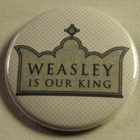"Harry Potter 1.5"" Button - Weasley is our King"