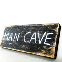 Man Cave sign Valentine Gift Primitive by KnottyNotions on Etsy