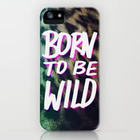 Born to Be Wild iPhone Case by Leah Flores | Society6