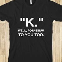 K. POTASSIUM TO YOU TOO - glamfoxx.com