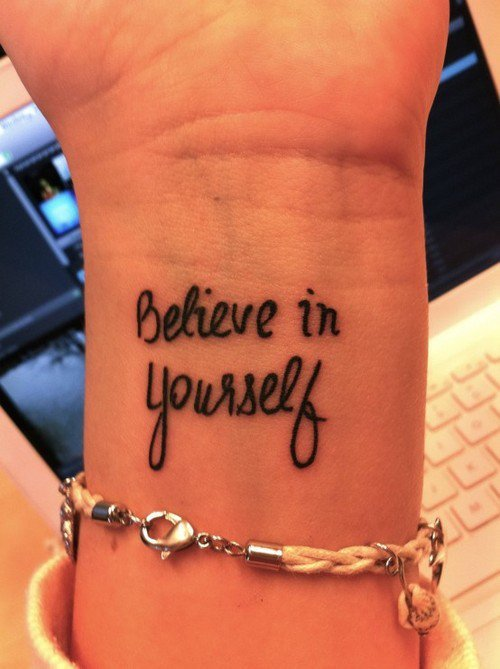 tat ideas  / Believe in yourself.