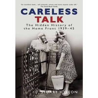 Careless Talk The Hidden History of the Home Front 19391945 : Welcome to the Imperial War Museum Online Shop