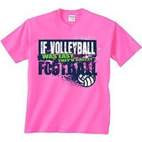 Amazon.com: Image Sport Volleyball T-Shirt: If Volleyball Was Easy: Sports &amp; Outdoors