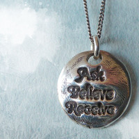 Ask Believe Receive Necklace. Fine Silver Handmade Pendant. Sterling Silver Chain. Artisan Jewelry
