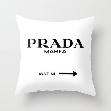 Prada Marfa Throw Pillow by Wekilledcouture | Society6