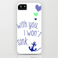 With You I Wont Sink iPhone Case by Little_Biscuit | Society6