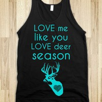 Love me like you love deer season (turq.)