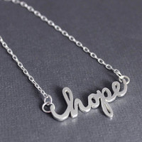 Hope Pendant, Sterling silver Hope Necklace, inspirational jewelry, One of a kind, valentines gifts, gifts for her, gifts under 50