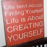 Life Is About Creating Yourself Woo.. on Luulla