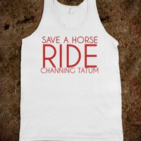 save a horse ride channing tatum - Kayla&#x27;s Graphic Tees
