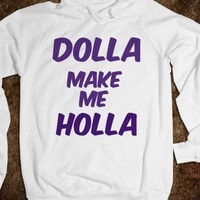 Dolla make me holla! - B-a-n-a-n-a-s.
