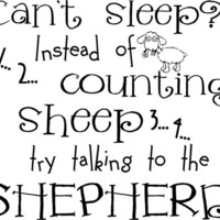 Can't Sleep Instead Of Counting Sheep Try Talking To The Shepherd 22x25 vinyl lettering art decal