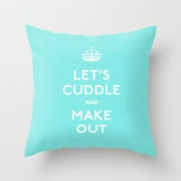 Let's Cuddle and make out baby blue keep calm Throw Pillow by RexLambo | Society6