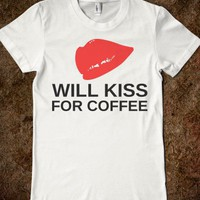 WILL KISS FOR COFFEE - glamfoxx.com