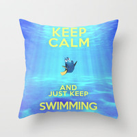 Keep Calm and Just Keep Swimming REDUX  Throw Pillow by -raminik Design- | Society6