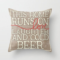 Love, Laughter and Beer Throw Pillow by MistyMichelleDesign | Society6