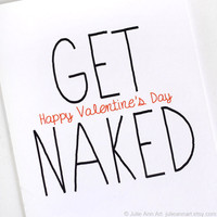 Funny Valentines Day Card. Get Naked. Black, Red Text on White Folded Card.