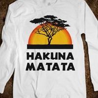 Hakuna Matata (Long Sleeve) - Fun, Funny, & Popular