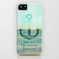 YOU ARE MY ANCHOR *** iPhone Case by Mnika  Strigel	 | Society6 for iPhone 5 + 4 S + 4 + 3 GS + 3 G + SKIN + Pillows ** BRANDNEW